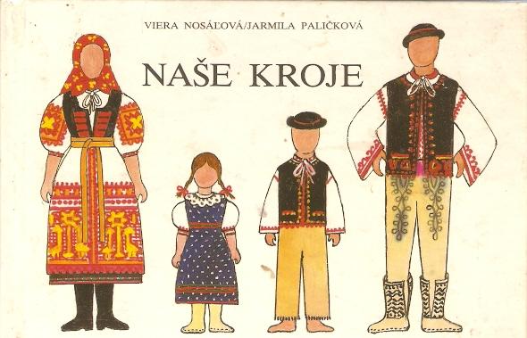 2e2af5f12 Viera Nosáľová, Jarmila Paličková: Naše kroje
