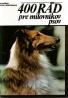 400 Rád pre milovníkov psov