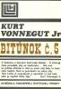 Kurt Vonnegut: Bitúnok č.5