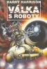 Harry Harrison- Válka s roboty
