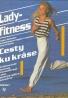 Stephan Starischka a kolektív: Lady-fitness, Cesty ku kráse