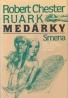 Robert Chester Ruark: Medárky
