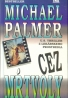 Michael Palmer: Cez mŕtvoly