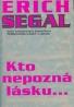 Erich Segal: Kto nepozná lásku..