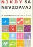 kolektív autorov- Nikdy sa nevzdávaj