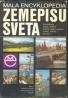 Kolektív autorov: Malá encyklopédia zemepisu sveta