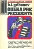 B. T. Gribanov: Guľka pre prezidenta