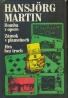 Hansjorg Martin: Bomba v opere. Zámok v plameňoch. Hra bez troch