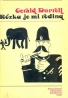 Gerald Durrell:Rózka je mi rodina