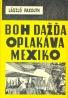 László Passuth: Boh dažďa oplakáva Mexiko