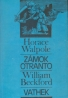 Horace Walpole, William Beckford: Zámok Otranto; Vathek