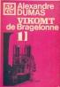 Alexander Dumas: Vikomt de Bragelonne I.-IV.