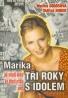 Marika Sorosová, Oldřich Dudek: Marika - tri roky s idolem