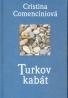 Cristina Comenciniová: Turkov kabát
