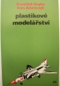 Frantisek Kupka: Plastikove modelarstvi