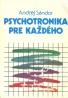 Andrej Sándor: Psychotronika pre každého