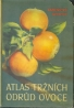 Karel Kamenický, Karel Kohout- Atlas tržních odrůd ovoce