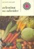 Antonín Dolejší: Zelenina na záhradce