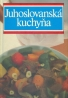 Kolektív autorov: Juhoslovanská kuchyňa