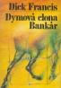 Dick Francis: Dymová clona. Bankár