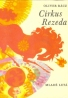 Oliver Rácz- Cirkus Rezeda