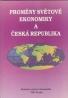 Proměny svetové ekonomiky a Česká republika