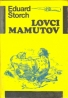 Eduard Storch: Lovci mamutov