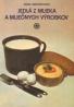 Jedlá z mlieka a mliečných výrobkov