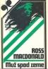 Ross Macdonald: Muž spod zeme