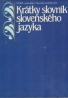 Kolektív autorov: Krátky slovník slovenského jazyka