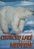 Rudolf Schuster: Churchillské ľadové medvede