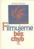 Ryszard Kreyser: Filmujeme bez chýb