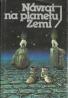 Kolektív autorov:Návrat na planetu Zemi