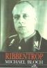Michael Bloch: Ribbentrop