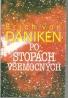Erich von Däniken: Po stopách všemocných