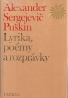 Alexander Sergejevič Puškin: Lyrika, poémy a rozprávky