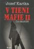 Jozef Karika: V tieni mafie II. Čas dravcov
