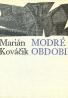 Marián Kováčik: Modré obdobie
