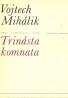 Vojtech Michálik: Trinásta komnata