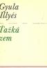 Gyula Illyés: Ťažká zem