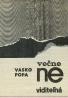 Vasko Popa: Večne neviditeľná