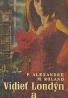 Paul Alexandre, Maurice Roland: Vidieť Londýn a zomrieť