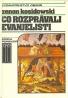 Zenon Kosidowski: Čo rozprávali evanjelisti