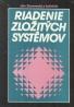 Ján Sarnovský a koletkív: Riadenie zložitých systémov
