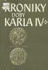 Kroniky doby Karla IV.
