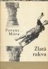 Ferenc Móra: Zlatá rakva