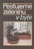 N.S.Bogdanovová, G.S.Osipovová: Pestujeme zeleninu v byte