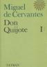 Miguel de Cervantes: Don Quijote: I-III