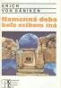 Erich von Däniken: Kamenná doba bola celkom iná