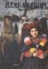 Marston Bates: Jižní Amerika- Země a život